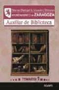 Portada de AUXILIAR DE BIBLIOTECA DEL PATRONATO MUNICIPAL DE EDUCACION Y BIBLIOTECAS AYUNTAMIENTO DE ZARAGOZA. TEMARIO 1