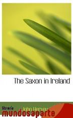 Portada de THE SAXON IN IRELAND