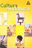 Portada de CULTURA ANDALUZA: GEOGRAFIA, ARTE, LITERATURA, CULTURA POPULAR, MUSICA, HISTORIA