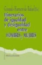 Portada de ITINERARIOS DE IGUALDAD Y DESIGUALDAD ENTRE HOMBRES Y MUJERES