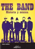 Portada de THE BAND. HISTORIA Y MÚSICA (MUSICA (MILENIO))