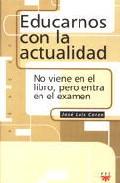 Portada de EDUCARNOS CON LA ACTUALIDAD: NO VIENE EN EL LIBRO PERO ENTRA EN EL EXAMEN