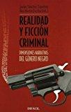 Portada de REALIDAD Y FICCION CRIMINAL: DIMENSIONES NARRATIVAS DEL GENERO NEGRO