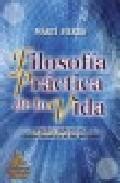 Portada de FILOSOFIA PRACTICA DE LA VIDA: VIRTUDES Y DEFECTOS EN EL COMPORTAMIENTO DE LAS PERSONAS