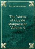 Portada de THE WORKS OF GUY DE MAUPASSANT VOLUME 4
