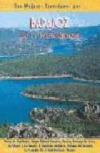 Portada de BADAJOZ : 40 ITINERARIOS : SIERRA DE SAN PEDRO, PARQUE NATURAL CORNALVO, RESERVA NACIONAL DE CIJARA, LA SIBERIA Y LA SERENA, TENTUDIA-SIERRA MORENA