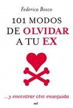 Portada de 101 MODOS DE OLVIDAR A TU EX