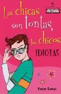 Portada de LAS CHICAS SON TONTAS, LOS CHICOS IDIOTAS