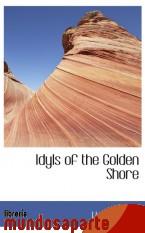 Portada de IDYLS OF THE GOLDEN SHORE