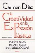 Portada de LA CREATIVIDAD EN LA EXPRESION PLASTICA: PROPUESTAS DIDACTICAS Y METODOLOGIA