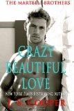 Portada de CRAZY BEAUTIFUL LOVE: 1 (THE MARTELLI BROTHERS)