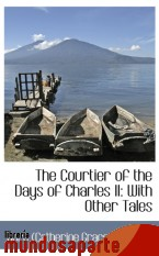 Portada de THE COURTIER OF THE DAYS OF CHARLES II: WITH OTHER TALES