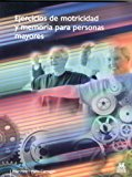 Portada de EJERCICIOS DE MOTRICIDAD Y MEMORIA PARA PERSONAS MAYORES