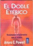 Portada de EL DOBLE ETERICO: FENOMENOS RELACIONADOS CON EL MISMO