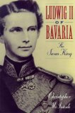 Portada de LUDWIG II OF BAVARIA: THE SWAN KING