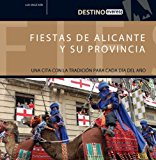 Portada de FIESTAS DE ALICANTE Y SU PROVINCIA: UNA CITA CON LA TRADICION PARA CADA DIA DEL AÑO