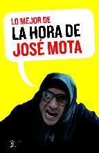 Portada de LO MEJOR DE LA HORA DE JOSE MOTA (INCLUYE DVD)