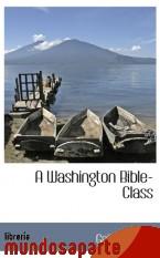 Portada de A WASHINGTON BIBLE-CLASS