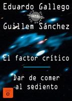Portada de DAR DE COMER AL SEDIENTO/EL FACTOR CRÍTICO (EBOOK)