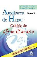 Portada de AUXILIARES DE HOGAR DEL CABILDO DE GRAN CANARIA . TEMARI O Y TESTPARTE ESPECIFICA