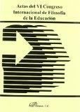 Portada de ACTAS DEL VI CONGRESO INTERNACIONAL DE FILOSOFIA DE LA EDUCACION