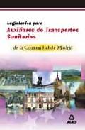 Portada de LEGISLACION PARA AUXILIARES DE TRANSPORTES SANITARIOS DE LA COMUNIDAD DE MADRID: TEMARIO