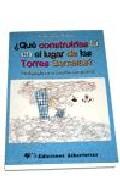Portada de ¿QUE CONSTRUIRIAS EN EL LUGAR DE LAS TORRES GEMELAS?: PEDAGOGIA DE LA FUNCION COMPASIVA