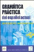 Portada de GRAMATICA PRACTICA DEL ESPAÑOL ACTUAL