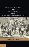 Portada de SLAVERY, DISEASE, AND SUFFERING IN THE SOUTHERN LOWCOUNTRY