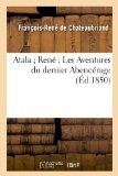 Portada de ATALA ; RENE ; LES AVENTURES DU DERNIER ABENCERAGE (ED.1850)