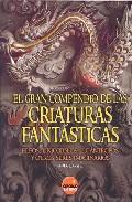 Portada de EL GRAN COMPENDIO DE LAS CRIATURAS FANTASTICAS: ELFOS, UNICORNIOS, LICANTROPOS Y OTROS SERES IMAGINARIOS