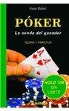 Portada de POKER: LA SENDA DEL GANADOR: TEORIA Y PRACTICA