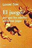 Portada de EL JUEGO: POR QUE LOS ADULTOS NECESITAN JUGAR