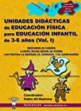 Portada de EDUCACION FISICA PARA EDUCACION INFANTIL DE 3 A 6 AÑOS : UNIDADESDIDACTICAS