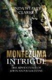 Portada de MONTEZUMA INTRIGUE: THE ADVENTURES OF JOHN AND JULIA EVANS