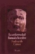 Portada de LA ENFERMEDAD LLAMADA HOMBRE