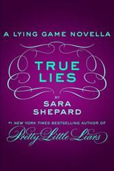 Portada de TRUE LIES: A LYING GAME NOVELLA