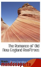 Portada de THE ROMANCE OF OLD NEW ENGLAND ROOFTREES