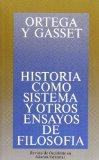 Portada de HISTORIA COMO SISTEMA Y OTROS ENSAYOS DE FILOSOFIA