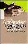 Portada de APRENDER A COMUNICARSE EN PUBLICO: GUIA PRACTICA