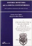 Portada de HISTORIA MONETARIA DE LA ESPAÑA CONTEMPORÁNEA