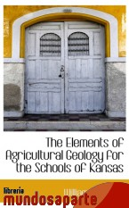 Portada de THE ELEMENTS OF AGRICULTURAL GEOLOGY FOR THE SCHOOLS OF KANSAS