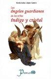 Portada de ANGELES GUARDIANES DE LOS NIÑOS INDIGO Y CRISTAL