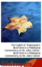 Portada de THE ENGLISH OF SHAKESPEARE ILLUSTRATED IN A PHILOLOGICAL COMMENTARY ON HIS JULIUS CAESAR: ILLUSTRATE