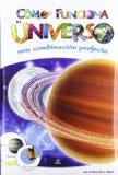 Portada de COMO FUNCIONA EL UNIVERSO: UNA COMBINACION PERFECTA