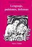 Portada de LENGUAJE, PULSIONES, DEFENSAS: REDES DE SIGNOS, SECUENCIAS NARRATIVAS Y PROCESOS RETORICOS EN LA CLINICA PSICOANALITICA