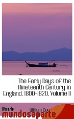 Portada de THE EARLY DAYS OF THE NINETEENTH CENTURY IN ENGLAND, 1800-1820, VOLUME II