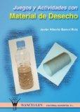 Portada de JUEGOS Y ACTIVIDADES CON MATERIAL DE DESECHO