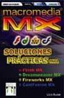 Portada de MACROMEDIA MX: SOLUCIONES PRACTICAS PARA FLASH MX, DREAMWEAVER MX, FIREWORKS MX, COLDFUSION MX