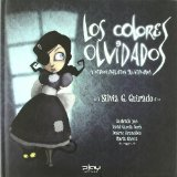 Portada de LOS COLORES OLVIDADOS Y OTROS RELATOS ILUSTRADOS (2ª ED)
